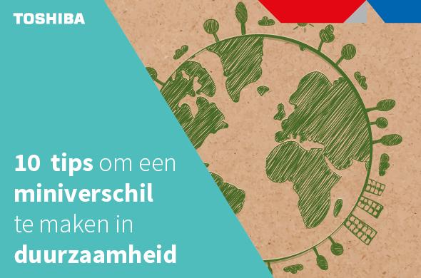 https://www.toshibatec.nl/nieuws/10-tips-om-een-miniverschil-in-duurzaamheid-te-maken/