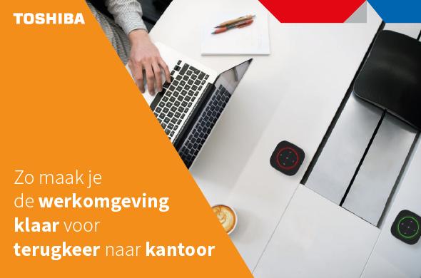 https://www.toshibatec.nl/nieuws/zo-maak-je-de-werkomgeving-klaar-voor-terugkeer-naar-kantoor/